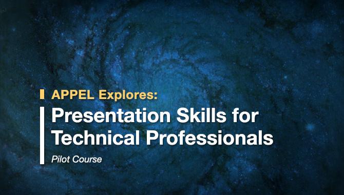 APPEL Explores a new pilot course: Presentation SKills for Technical Professionals