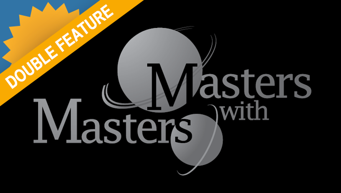 Masters with Masters Double Feature