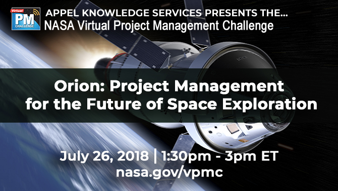 VPMC July 26 2018 - Orion: Project Management for the Future of Space Exploration