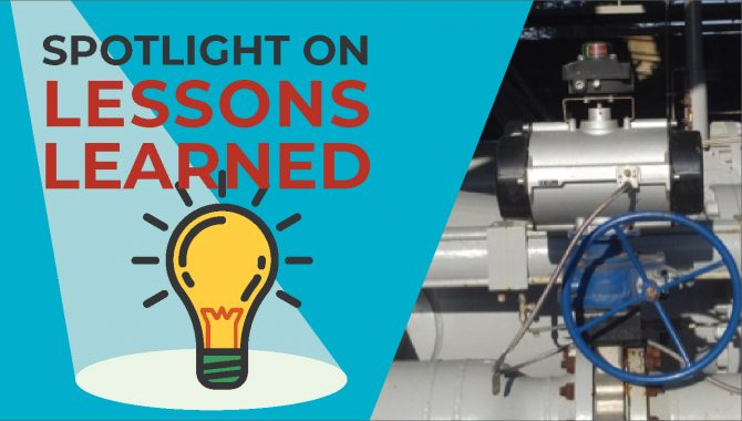 <em>Spotlight on Lessons Learned:</em> High Pressure Industrial Water Valve Actuator Assembly Failure