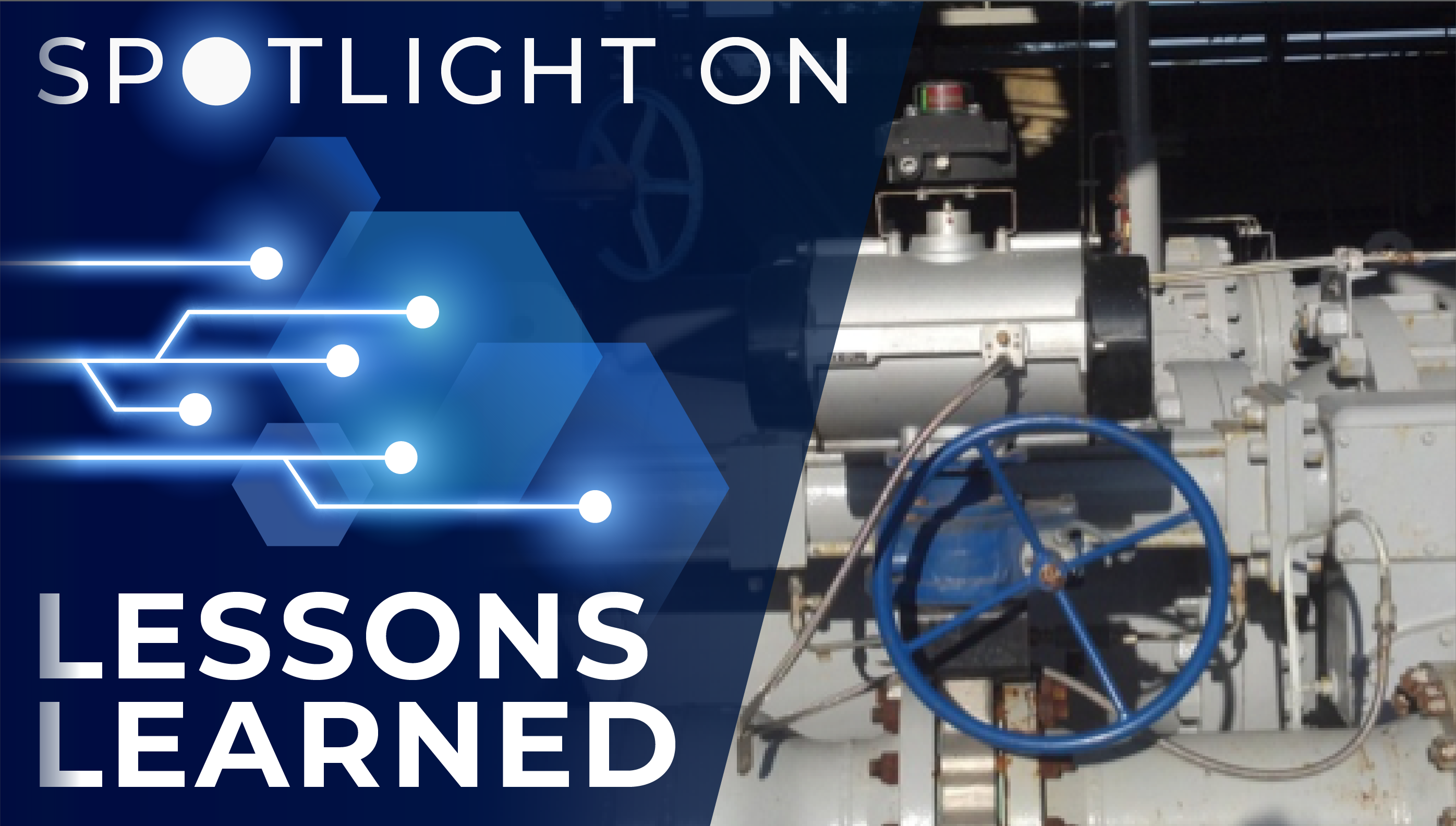 Spotlight on Lessons Learned: High Pressure Industrial Water Valve Actuator Assembly Failure