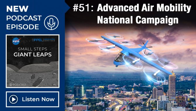 Small Steps, Giant Leaps: Episode 51, Advanced Air Mobility National Campaign