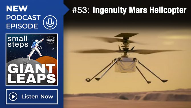 Small Steps, Giant Leaps: Episode 53, Ingenuity Mars Helicopter