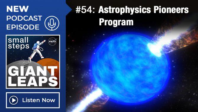 Podcast Episode 54: Astrophysics Pioneers Program