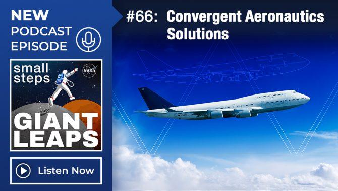 Podcast Episode 66, Convergent Aeronautics Solutions