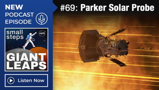 Podcast Episode 69, Parker Solar Probe